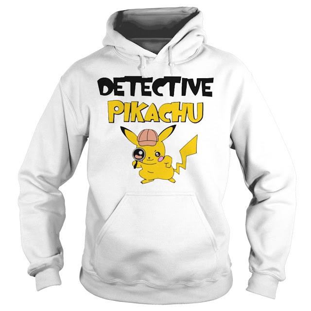Detective Pikachu Hoodie, Detective Pikachu  Sweatshirt, Detective Pikachu  Shirts