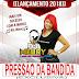 Dj Méury A Musa das Produções - Pressão da Bandida 2018 (Exclusiva)