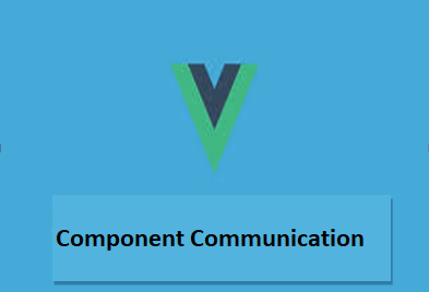 Vue JS component communication  The complete guide of VueJS