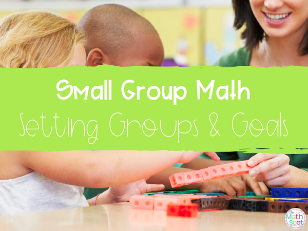 How to Create Your Math Groups & Goals in 4 Easy Steps