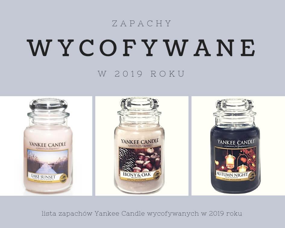 yankee candle wycofane zapachy 2019