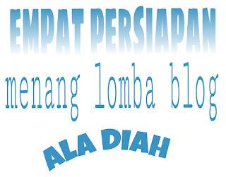 Empat Persiapan Menang Lomba Blog Ala Diah