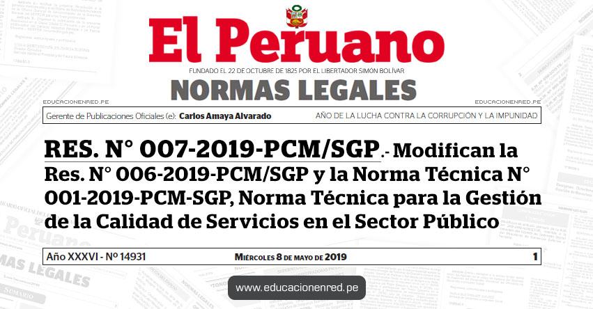 RES. N° 007-2019-PCM/SGP - Modifican la Res. N° 006-2019-PCM/SGP y la Norma Técnica N° 001-2019-PCM-SGP, Norma Técnica para la Gestión de la Calidad de Servicios en el Sector Público