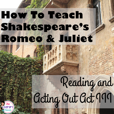Whether you are a teacher tackling William Shakespeare's play Romeo and Juliet for the first time or you are a veteran looking to change how you've taught it in the past, it is always helpful to find out how another teacher plans it all out. Read on to find out what scenes I focus on in Act III and why, how my students read and act out those scenes, and what activities I use to extend learning and make connections.