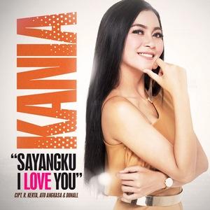 Kania - Sayangku I Love You