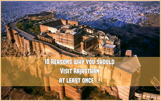 10 reason why you should visit rajasthan