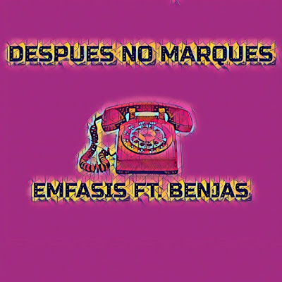 Single: Emfasis feat. Benjas - Después No Marques [2018]