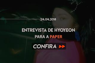 ENTREVISTA DE HYOYEON PARA A PAPER