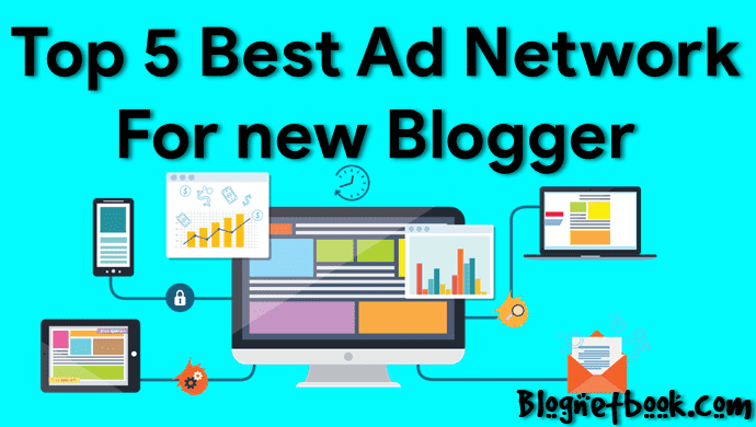 Top 5 best Ad Networks For New Bloggers Full Guide In Hindi.