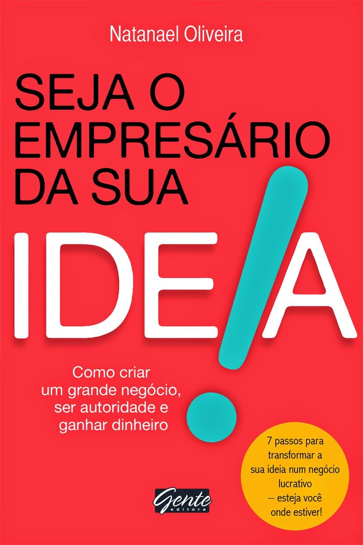 http://www.editoragente.com.br/livro/312/seja-o-empresario-da-sua-ideia
