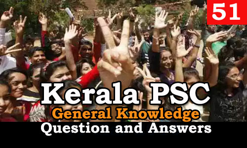 Kerala PSC General Knowledge Question and Answers - 51