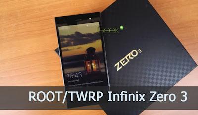 Tutorial Cara Root dan Pasang TWRP Recovery Infinix Zero 3 Lengkap