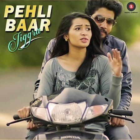 Pehli Baar - Jigrra (2016)