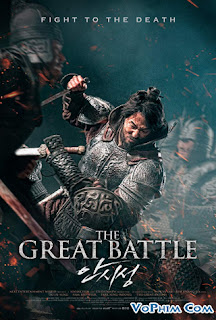 Phim Đại Chiến Thành Ansi-The Great Battle (2018) [Full HD-VietSub+Thuyết Minh]