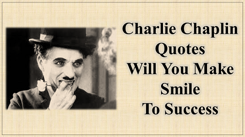 Great Quotes About Success Interesting 14 Charlie Chaplin Quotes That Will Make You Smile To Success