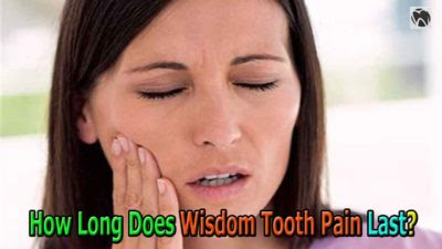 How Long Does Wisdom Tooth Pain Last?