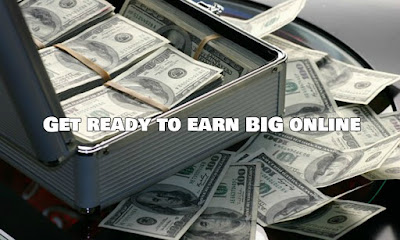 Get ready to earn Big online