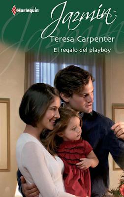 Teresa Carpenter - El Regalo del Playboy