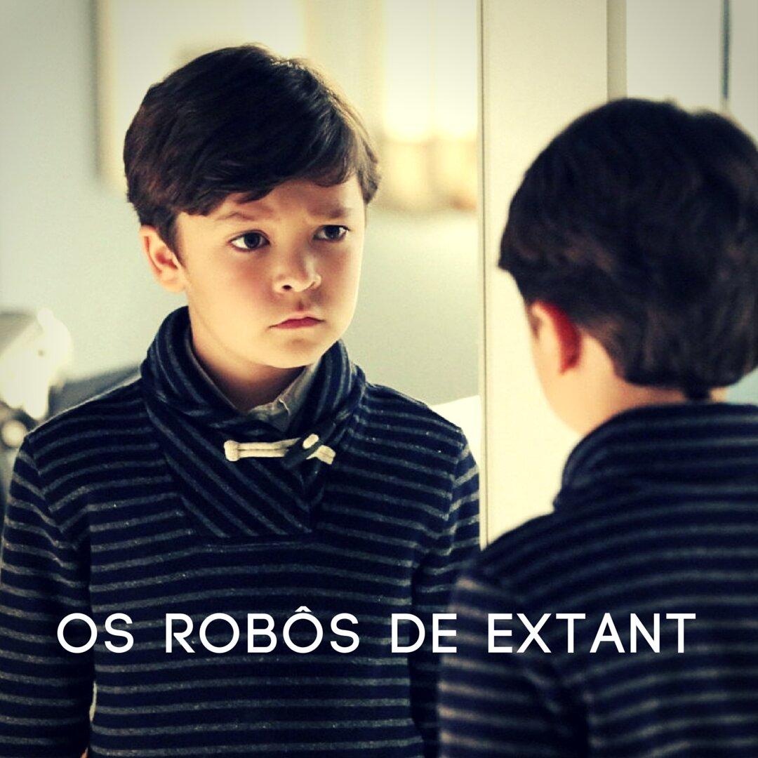 Os robôs de Extant