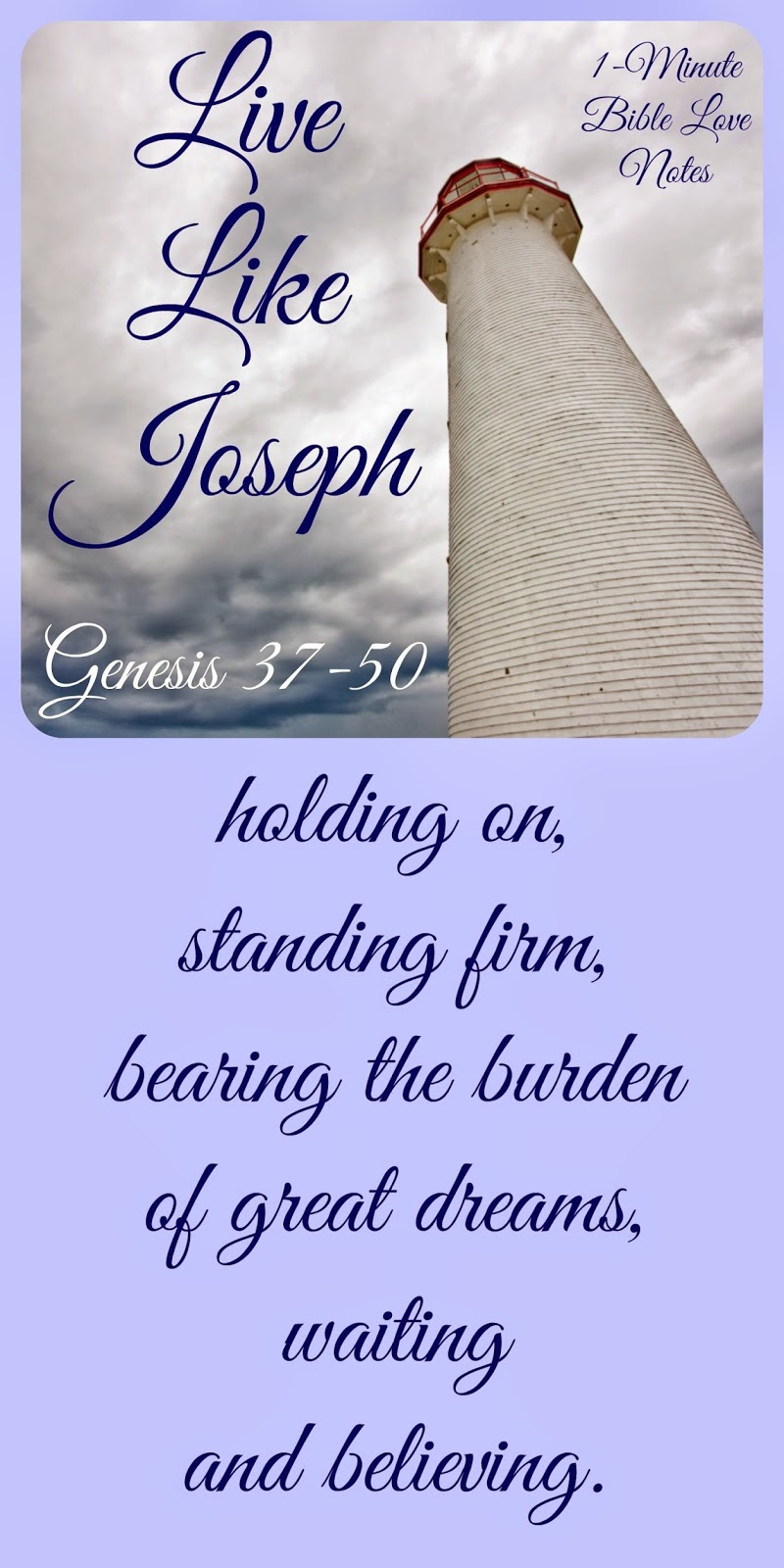 living like Joseph, Genesis 37-50, holding onto dreams
