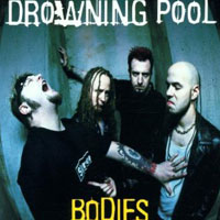 50 Examples Which Connect Media Entertainment to Real Life Violence: 24. Drowning Pool - Bodies