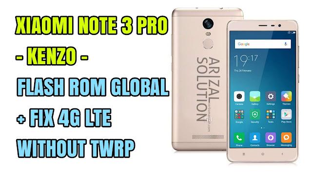 Xiaomi Redmi Note 3 Pro Kenzo Rom Global + Fix 4G LTE Tanpa Instal Twrp