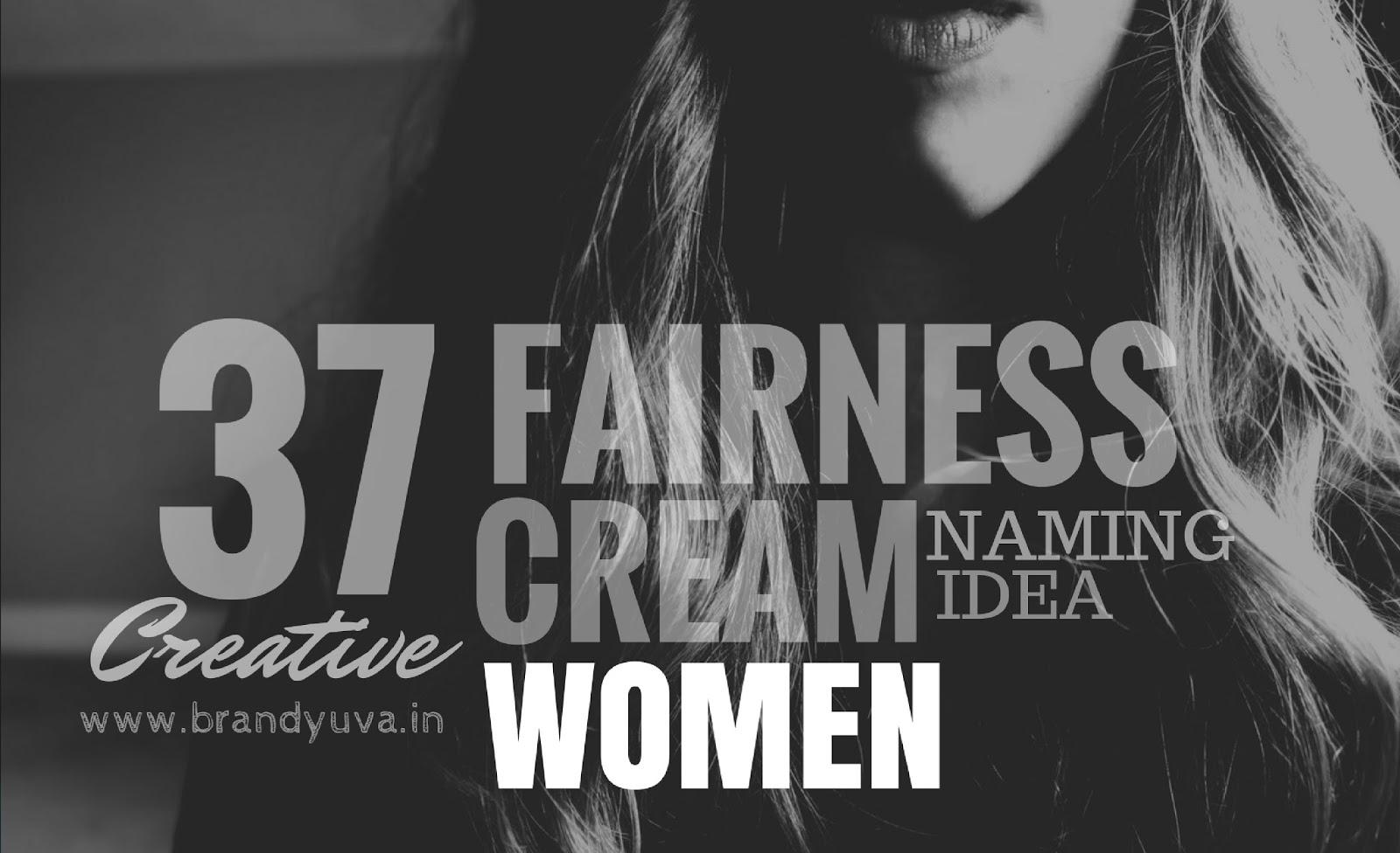 37 Charming Women Fairness Cream Brand Names [Updated]