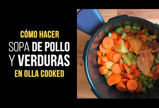 Sopa de Pollo y Verduras hecha en Olla Cookeo