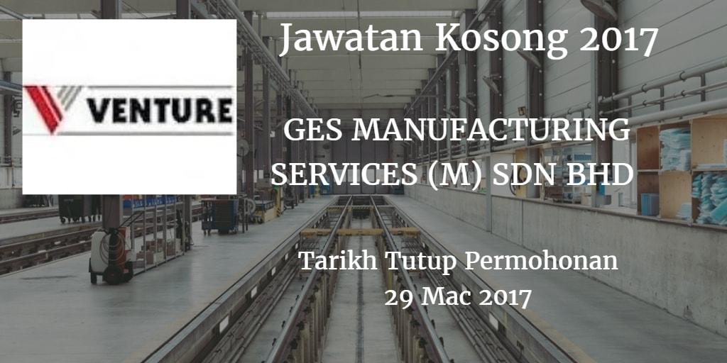 Jawatan Kosong GES MANUFACTURING SERVICES (M) SDN BHD 29 Mac 2017
