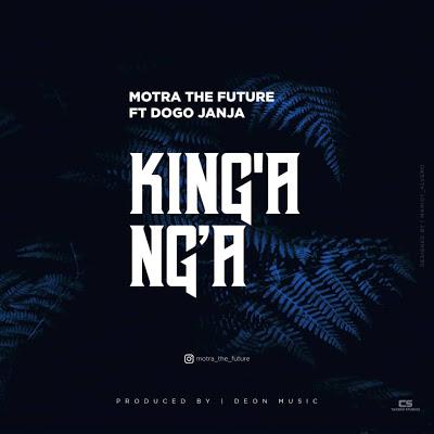 Motra The Future Ft. Dogo Janja - King'ang'a