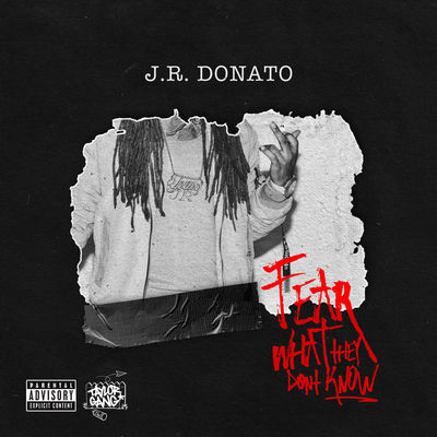 JR Donato - Fear What They Don't Know (EP) - Album Download, Itunes Cover, Official Cover, Album CD Cover Art, Tracklist