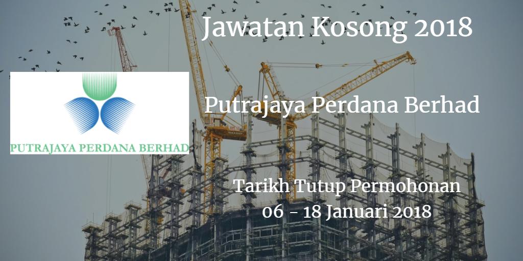Jawatan Kosong Putrajaya Perdana Berhad 06 - 18 Januari 2018