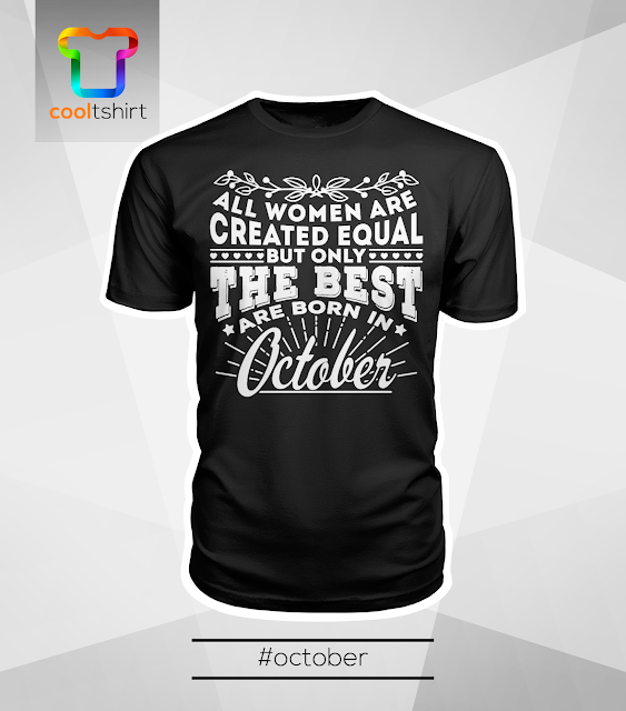 i want this shirt, i need this shirt, i love this shirt, 10 BORN IN OCTOBER SHIRT (WOMEN)