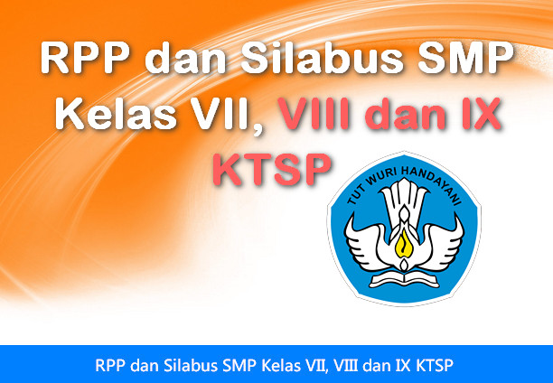 RPP dan Silabus SMP Kelas VII, VIII dan IX KTSP