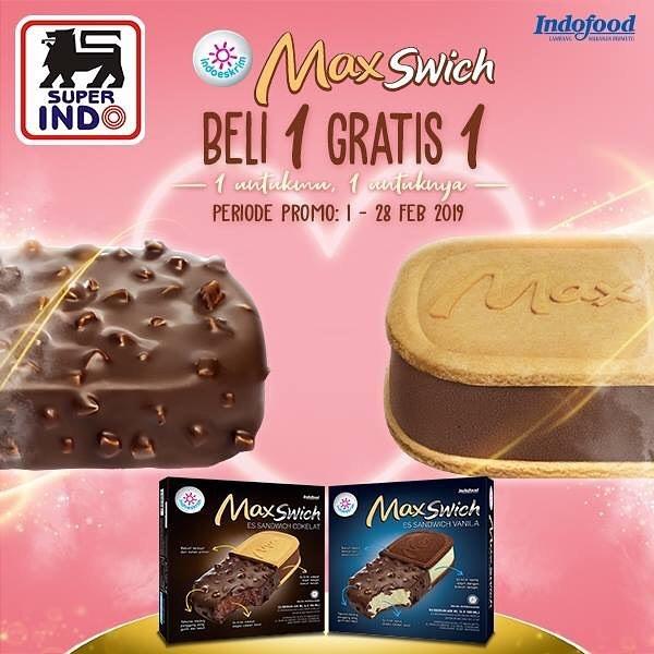 #Superindo - #Promo Beli 1 Gratis 1 MaxSwich Indoeskrim (s.d 28 Feb 2019)