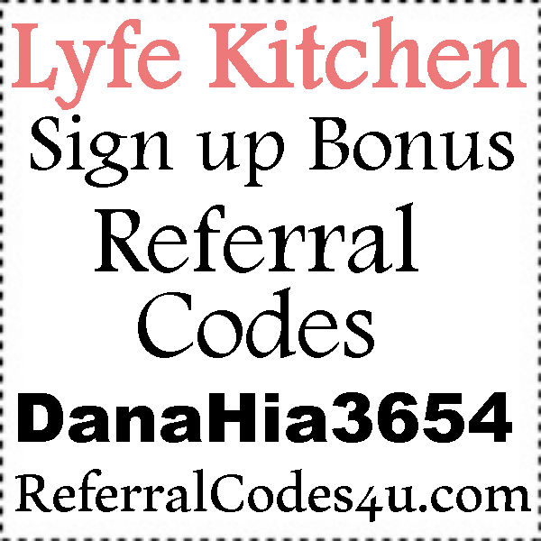 LYFE Kitchen App Referral Codes 2020, LYFE Kitchen App Coupons July, August, September