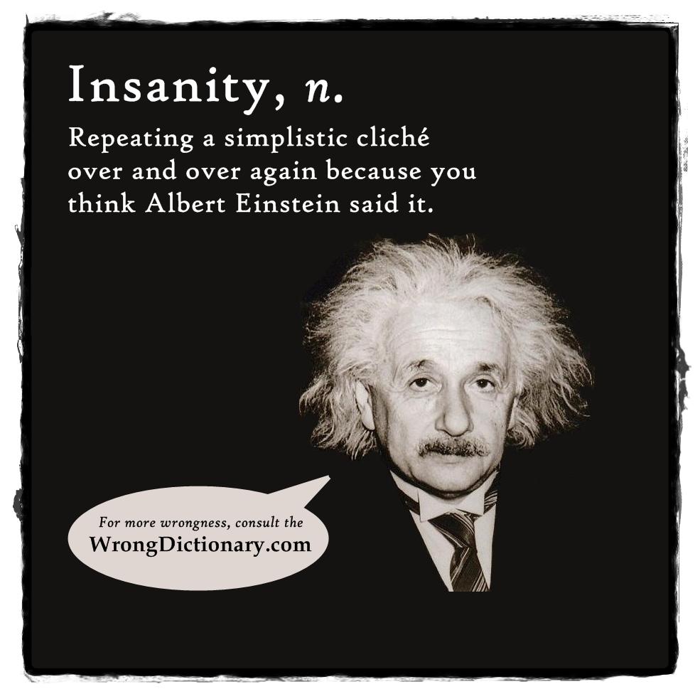 Einstein Quotes Insanity. QuotesGram