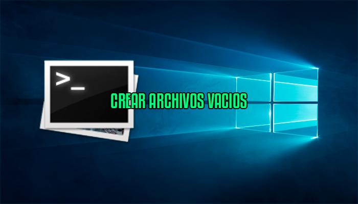 Como crear un archivo vacio en windows
