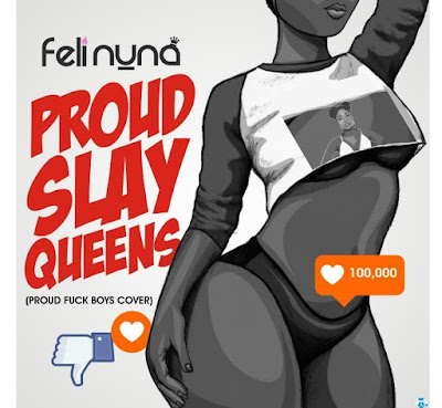 Feli Nuna – Proud Slay Queens (Mp3 Download)