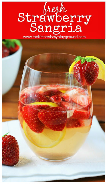 Fresh Strawberry Sangria ~ Made with white or rose wine, this tasty sangria is total Spring {& Summer} refreshment! #sangria #sangriarecipes #strawberries #strawberrysangria #cheers #happyhour  www.thekitchenismyplayground.com