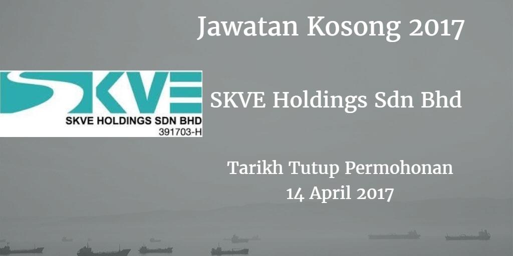 Jawatan Kosong SKVE Holdings Sdn Bhd 14 April 2017