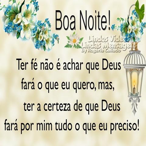 Ter fé não é achar que Deus  fará o que eu quero, mas,  ter a certeza de que Deus  fará por mim tudo o que eu preciso! Boa noite