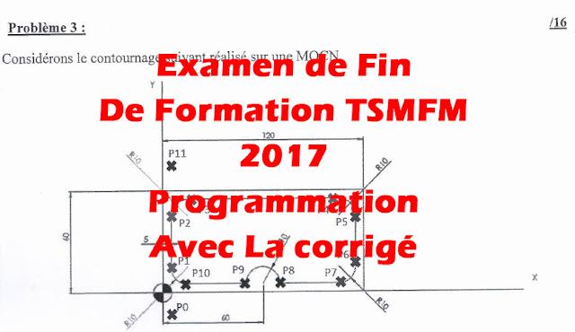 examen de fin de formation tsmfm 2017 corrigée