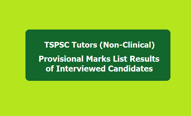 TSPSC Tutors (Non-Clinical) Provisional Marks List Results of Interviewed Candidates 2019