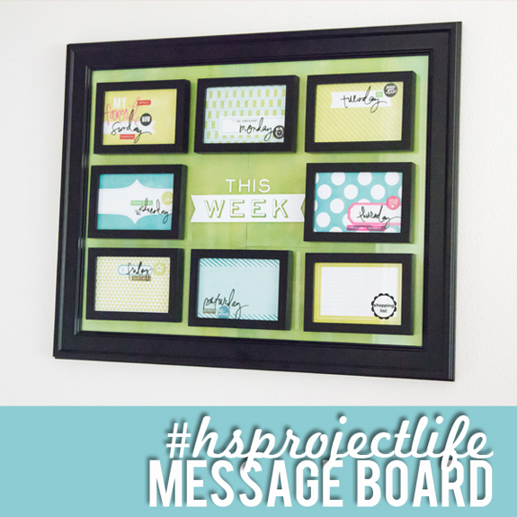 #HSProjectLife Dry Erase Message Board @heidiswapp @createoften @beckyhigginsllc #projectlife #board #diy