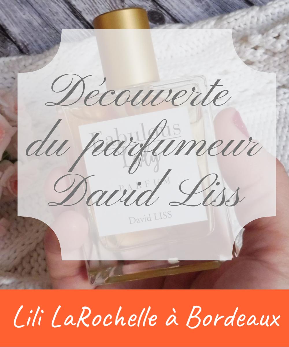 Découverte du parfumeur David Liss - Lili LaRochelle à Bordeaux