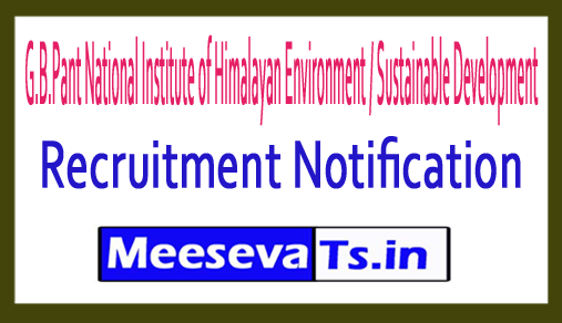 G.B.Pant National Institute of Himalayan Environment / Sustainable Development GBPIHED Recruitment
