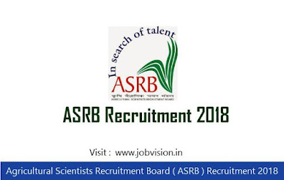 Agricultural Scientists Recruitment Board ( ASRB ) Recruitment 2018