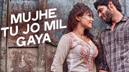 Mujhe Tu Jo Mil Gaya - Khel To Ab Shuru Hoga (2016)
