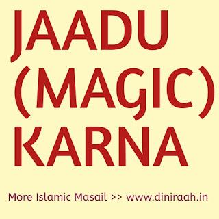 JAADU MAGIC KARNA